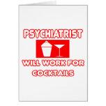 El psiquiatra… trabajará para los cócteles felicitación