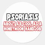 El psoriasis… no se refresca pegatina redonda
