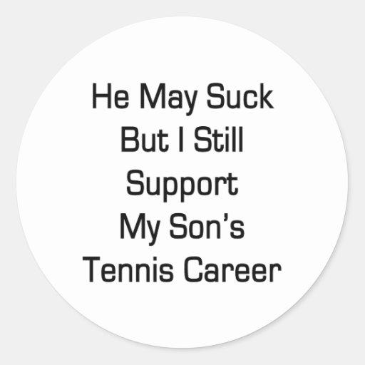 Él puede chupar pero todavía apoyo el tenis Ca de  Etiquetas Redondas
