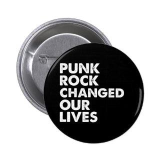 El punk rock cambió nuestras vidas pin redondo de 2 pulgadas