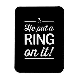 ¡Él puso un anillo en él! Imanes