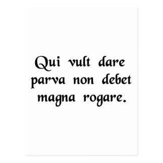 Él que desea dar poco no debe pedir…. tarjetas postales