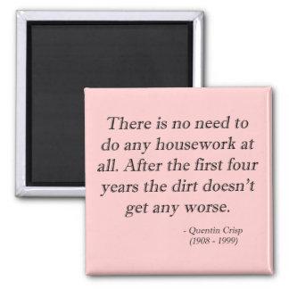 El quehacer doméstico puede esperar el imán de la