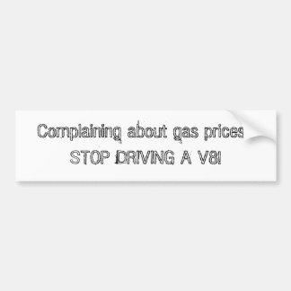 ¿El quejarse por precios de la gasolina ¡PARE EL Pegatina De Parachoque