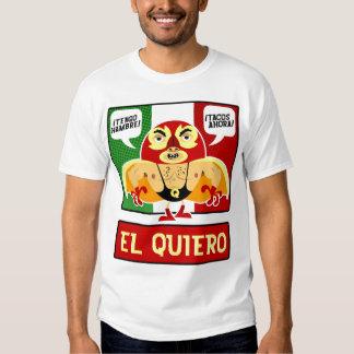 EL Quiero! T Shirt