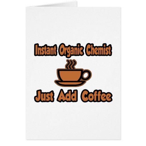 El químico orgánico inmediato… apenas añade el caf felicitacion