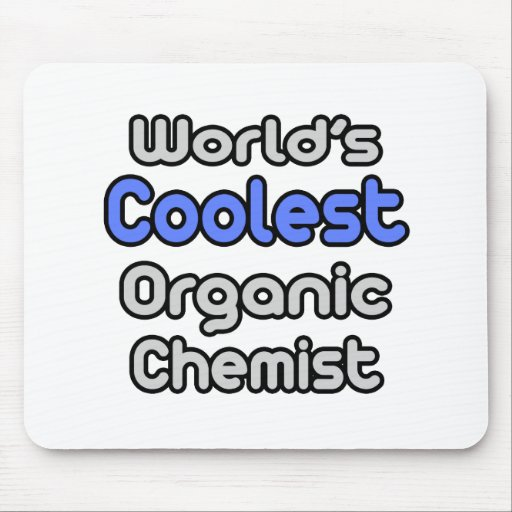 El químico orgánico más fresco del mundo alfombrillas de ratón