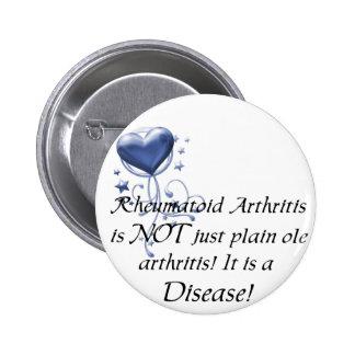El RA no es apenas artritis vieja llana que es una Pin Redondo De 2 Pulgadas