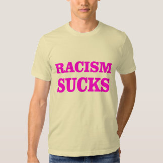 ¡El racismo chupa! Playeras