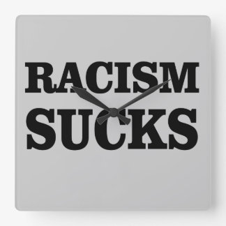 El racismo chupa reloj cuadrado