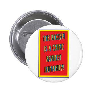 ¡El racismo es un crimen contra humanidad! Pin Redondo De 2 Pulgadas