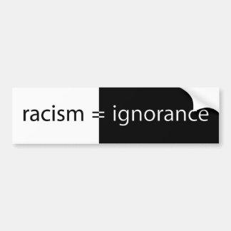 El racismo iguala ignorancia etiqueta de parachoque