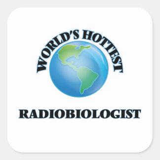 El radiobiólogo más caliente del mundo pegatina cuadrada