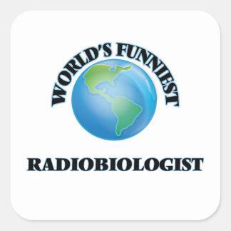El radiobiólogo más divertido del mundo pegatina cuadrada
