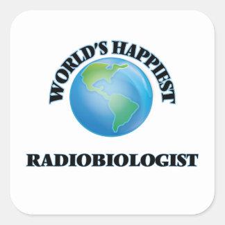 El radiobiólogo más feliz del mundo pegatina cuadrada
