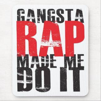 El rap de Gangsta hizo que lo hace - negro Alfombrillas De Ratones