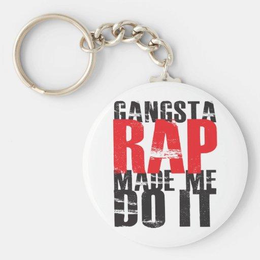 El rap de Gangsta hizo que lo hace - negro Llavero Redondo Tipo Pin