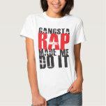 El rap de Gangsta hizo que lo hace - negro Poleras