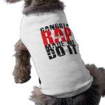 El rap de Gangsta hizo que lo hace - negro Camisa De Mascota