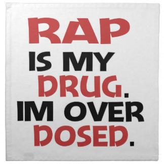 El rap es mi droga que estoy sobre dosificado servilletas de papel