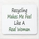 El reciclaje hace que siente como una mujer real alfombrillas de ratones