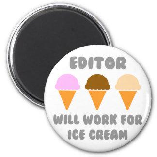 El redactor… trabajará para el helado iman de frigorífico