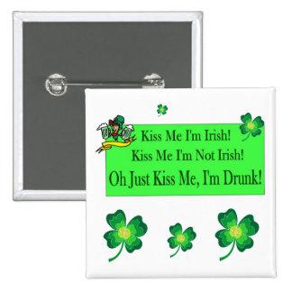 El refrán irlandés me besa que soy bebida pins