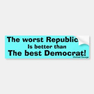 El republicano peor es mejor que mejor Demócrata Pegatina Para Auto