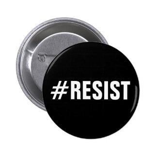 el #Resist, texto blanco intrépido en negro, todos Pin Redondo De 2 Pulgadas