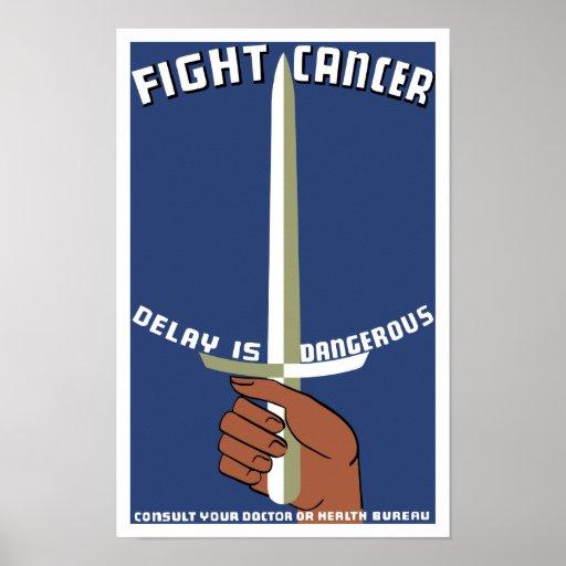El retraso del cáncer de la lucha es peligroso -- póster