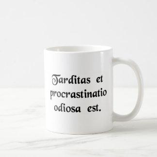 El retraso y la dilación es odiosos tazas de café