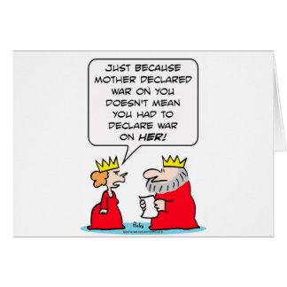 El rey declara guerra en la madre de reina tarjeta de felicitación