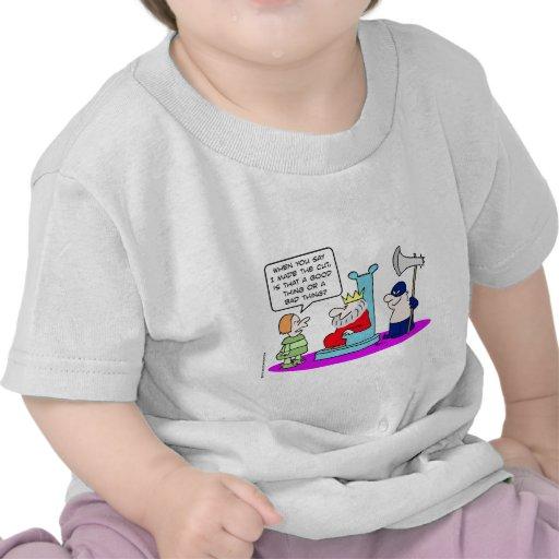 el rey del hacha hizo el corte camiseta