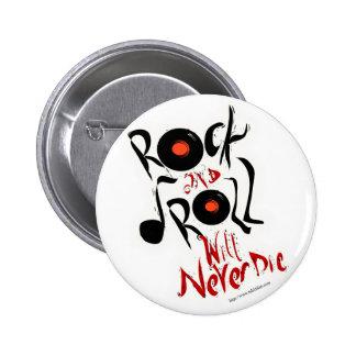 ¡El rock-and-roll nunca morirá! Pin Redondo De 2 Pulgadas