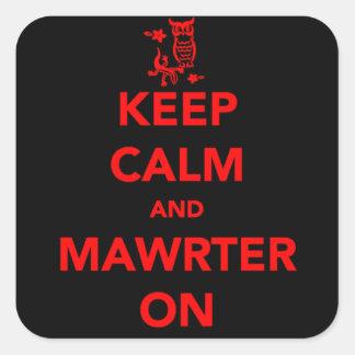 El rojo guarda calma y Mawrter en los pegatinas Calcomania Cuadradas Personalizada