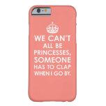 El rosa coralino no podemos todos ser iPhone de Funda De iPhone 6 Barely There