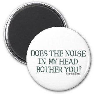 ¿El ruido en mi cabeza le molesta? Imán De Frigorífico