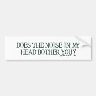 ¿El ruido en mi cabeza le molesta? Pegatina Para Auto