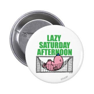 El sábado por la tarde con Sr. Lazy Pin Redondo De 2 Pulgadas