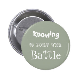 """El """"saber es mitad de la batalla """" pin redondo de 2 pulgadas"""