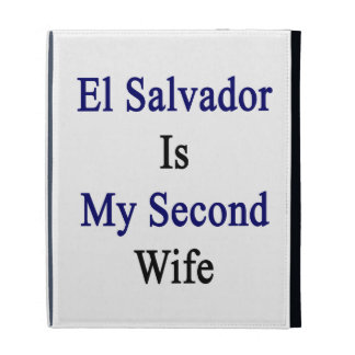 El Salvador es mi segunda esposa