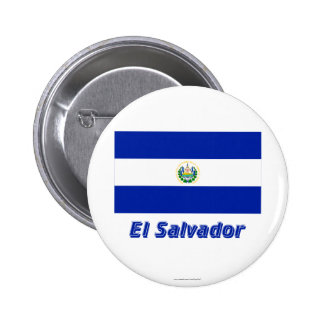 El Salvador Flag with Name Pinback Buttons