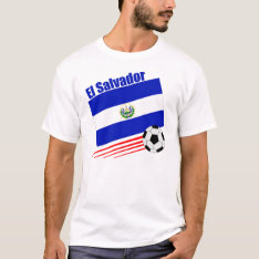El Salvador Soccer Team T-shirt at Zazzle