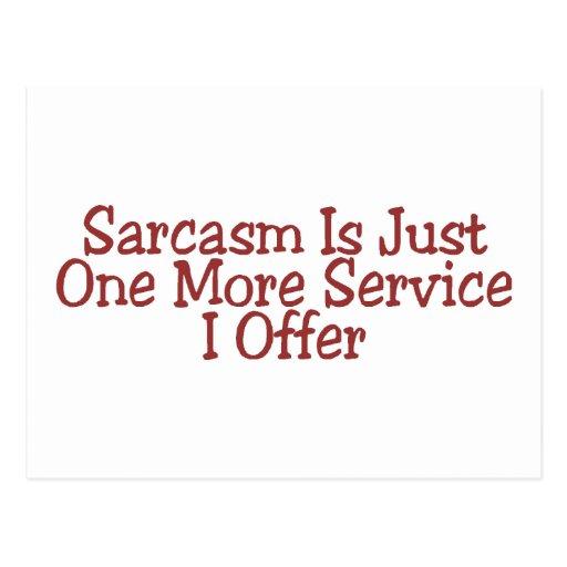 El sarcasmo es apenas un más servicio que ofrezco postales