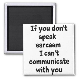 El sarcasmo es cómo comunico el imán