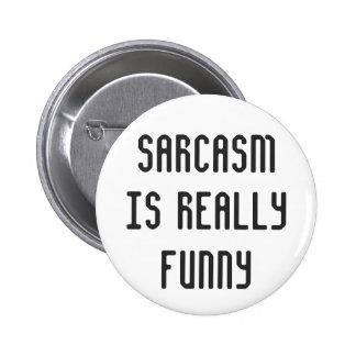 El sarcasmo es divertido pin redondo de 2 pulgadas