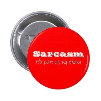 El sarcasmo es parte de mi botón del encanto pin