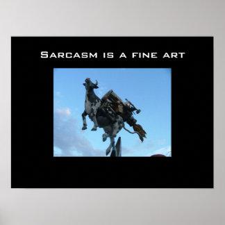 El sarcasmo es una bella arte póster