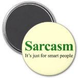El sarcasmo está para la gente elegante iman de frigorífico