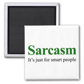 El sarcasmo está para la gente elegante imán cuadrado
